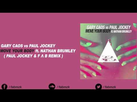 Gary Caos Vs Paul Jockey - Move Your Body ft. Nathan Brumley (Paul Jockey & F Λ B Remix)