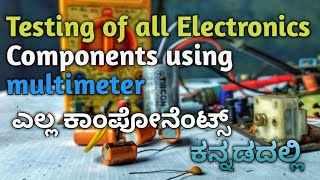 Basic Electronics #27: Testing All Components In One Video In Kannada
