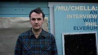 2014 Winter /mu/chellapaloozaroo: Phil Elverum Interview