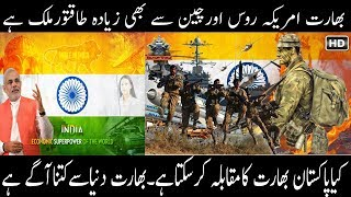 India is much powerful than America,Russia and China hen what Pakistan. where india stands in world.
