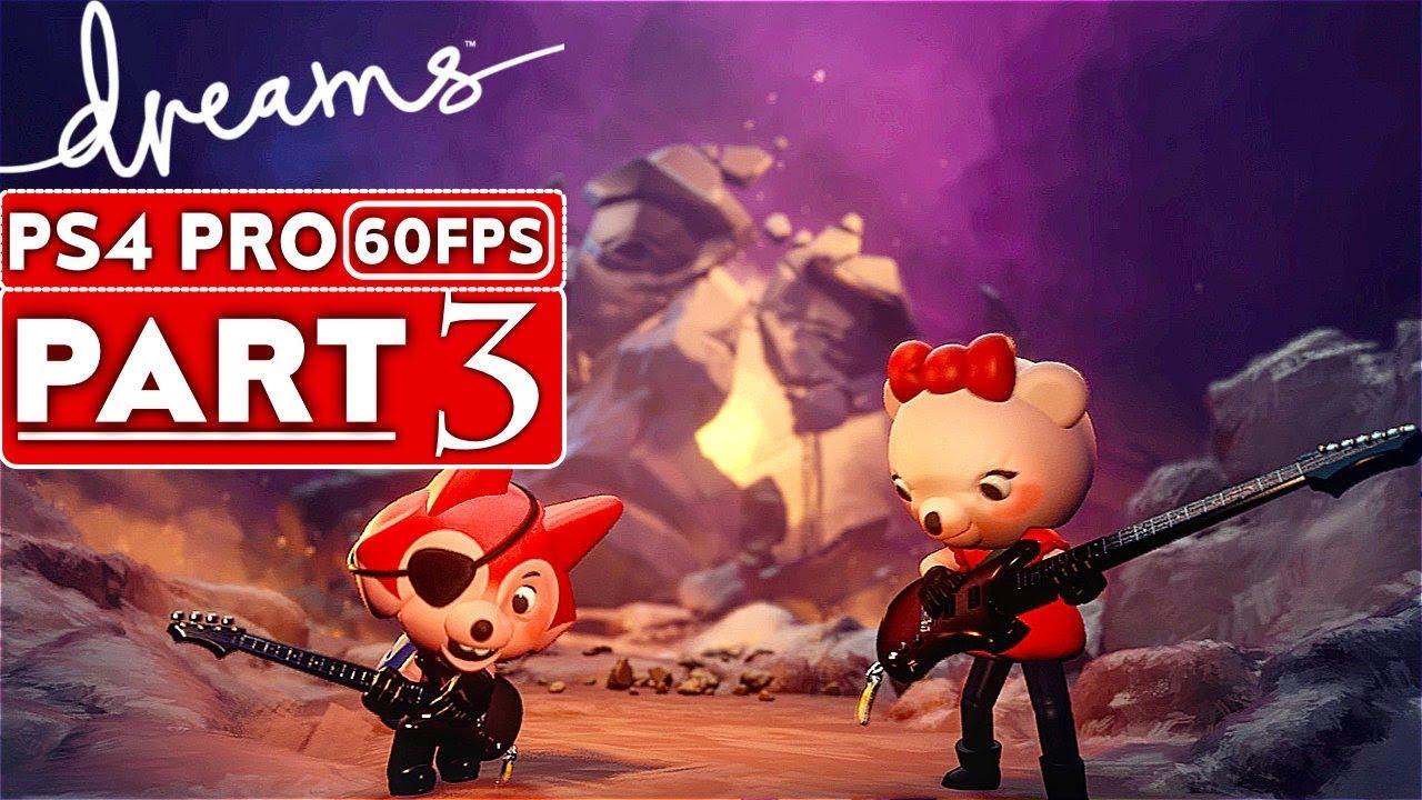 DREAMS Gameplay soluce, partie 3 MODE HISTOIRE [1080p HD 60FPS PS4 PRO] - Aucun commentaire + vidéo