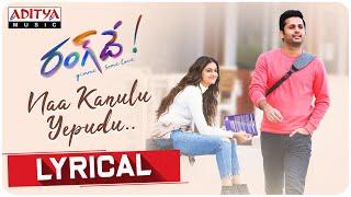Naa Kanulu Yepudu Lyrical || Rang De Songs | Nithiin | Keerthy Suresh | DSP | Sid Sriram