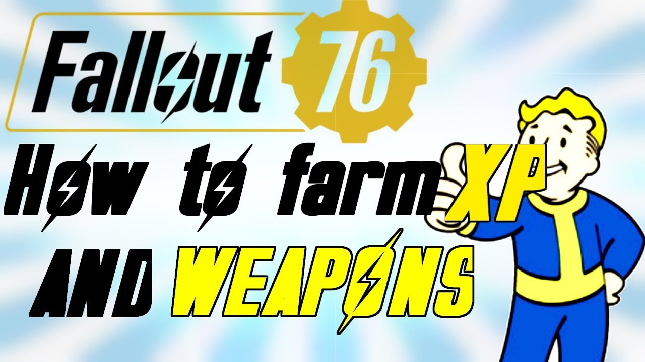 Fallout 76-How To Farm XP And Weapons-(For Beginners