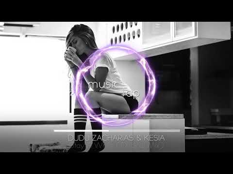 Dudu Zacharias & Kesia - Stay A While (Original Mix)