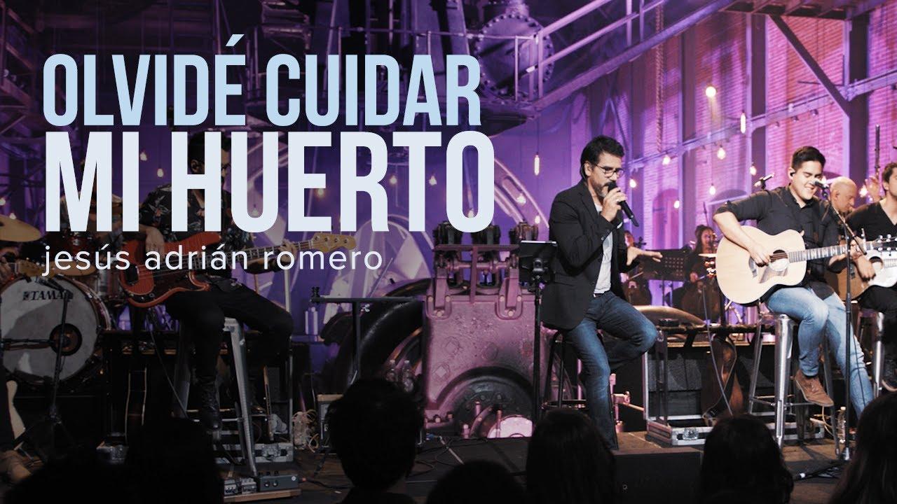 Olvidé Cuidar Mi Huerto - Jesús Adrián Romero (Video Oficial)