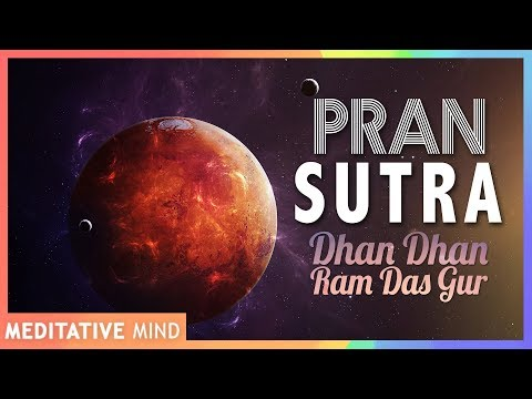PRAN SUTRA   Dhan Dhan Ram Das Gur   Mantra Meditation Music   11 Mins of Meditation