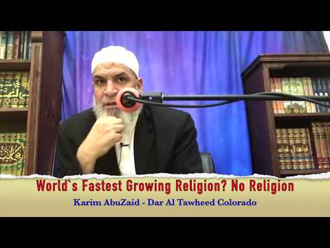 World`s Fastest Growing Religion? No Religion II Karim AbuZaid