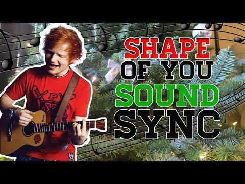Sound Sync Ed Sheeran - Shape of you