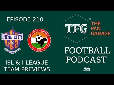 TFG Indian Football Ep.210: ISL & I-League Preview - FC Pune City & Shillong Lajong