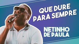 Netinho de Paula - Que Dure Para Sempre #FMODIA