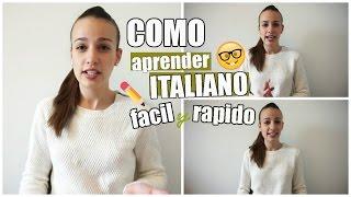 CÓMO APRENDER ITALIANO FÁCIL Y RÁPIDO