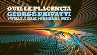 guille placencia george privatti what a bam original mix
