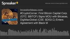 #CryptoCorner: First Bitcoin Capital Corp. (OTC: $BITCF) Signs MOU with Bitcasas, DigiMaxGlobal (CSE