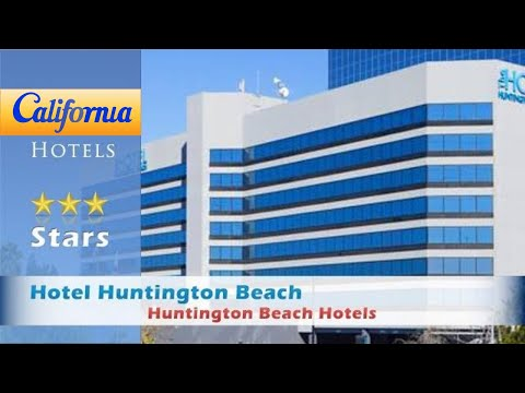 Hotel Huntington Beach, Huntington Beach Hotels - California