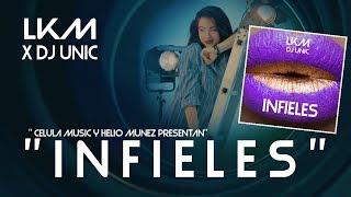 LKM DJ UNIC - INFIELES - (OFFICIAL VIDEO) CUBATON 2019