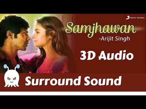 Arijit Singh - Main Tenu Samjhawan Ki | 3D Audio | Surround Sound | Use Headphones 👾