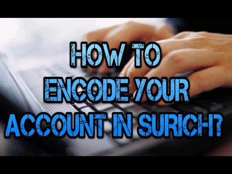 HOW TO ENCODE YOUR ACCOUNT IN SURICH