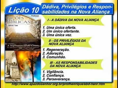 Lição 10, Dádiva, Privilégios e Responsabilidades, na Nova Aliança, comp60min, 1Tr18, Pr. Henrique