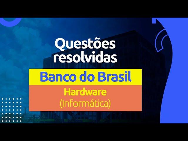 Questões do Banco do Brasil - Hardware (Informática)