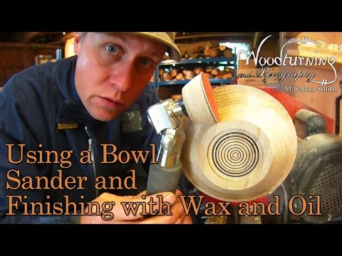 #35 Woodturning: Using a Friction Bowl Sander and Hampshire Sheen