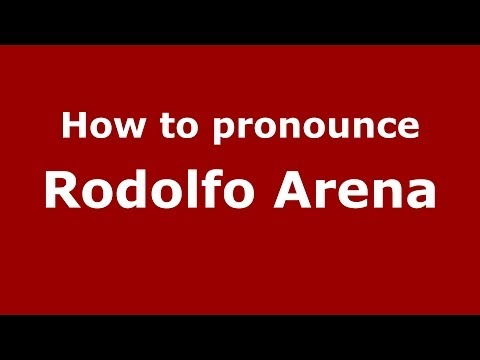 How to pronounce Rodolfo Arena (Brazilian/Portuguese) - PronounceNames.com