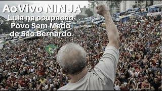 Baixar #AoVivo NINJA - Lula visita a ocupação do Povo Sem Medo de São Bernardo