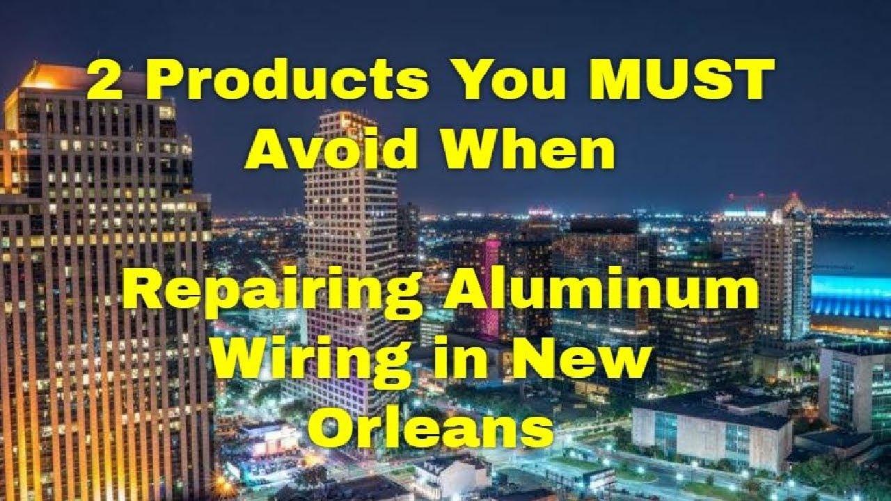 Aluminum Wiring Repair New Orleans La Citizens Rely On Alumiconn Repairing