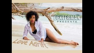 Dexterman   Love Adrift Lean On Caribbean version juil 2015