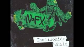Watch NoFx Thalidomide Child video
