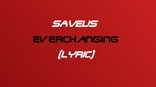 SAVEUS - Everchanging (Lyrics)