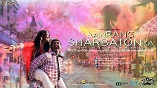 BOLLYWOOD // Main Rang Sharbaton Ka // MUSIC VIDEO BY GREGS 2014 Sachin & Rishika