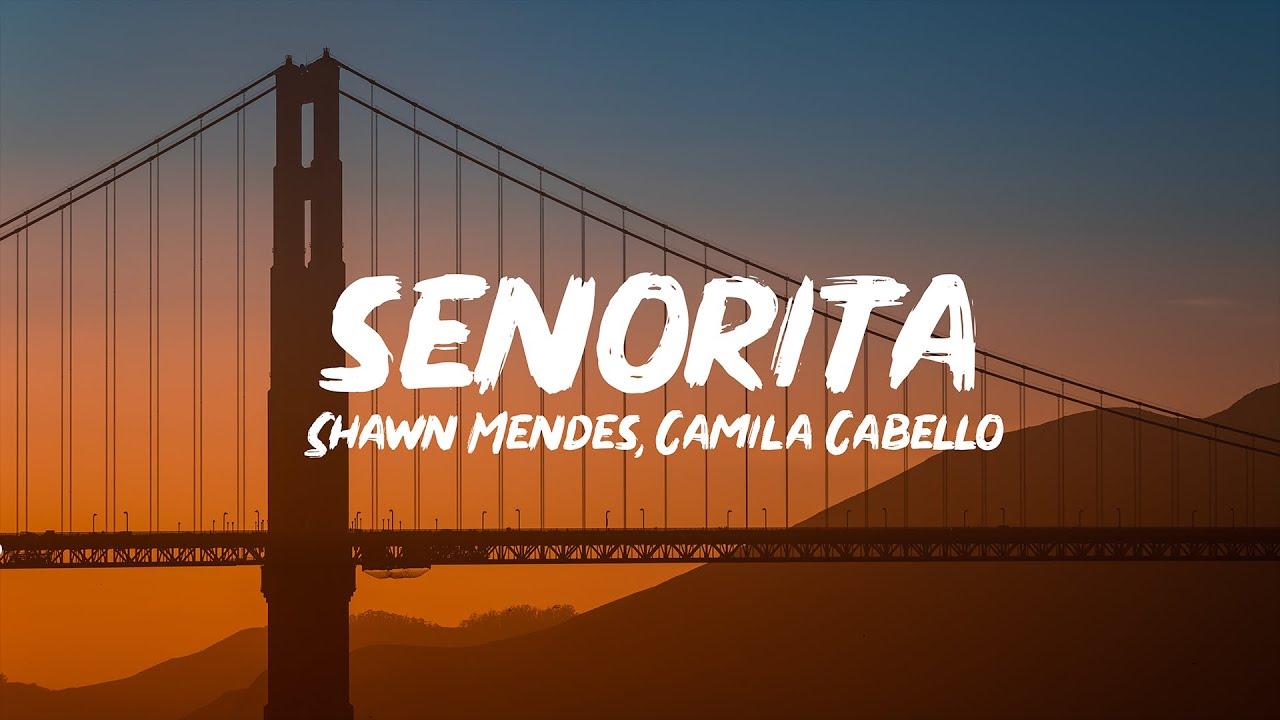 Shawn Mendes Camila Cabello Senorita Lyrics Youtube