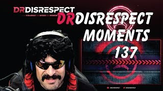 DR DISRESPECT -  FUNNY MOMENTS - EPISODE 137