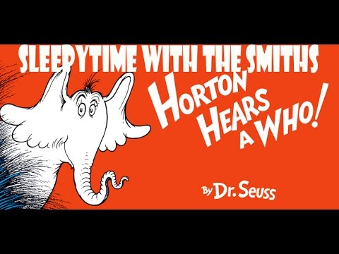 Sleepytime With The Smiths Horton Hears A Who by Dr Seuss