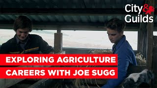 Exploring careers in agriculture with Joe Sugg