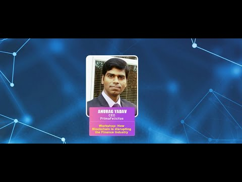 How Blockchain is disrupting the Finance Industry By Anurag Yadav, CEO, PrimaFelicitas