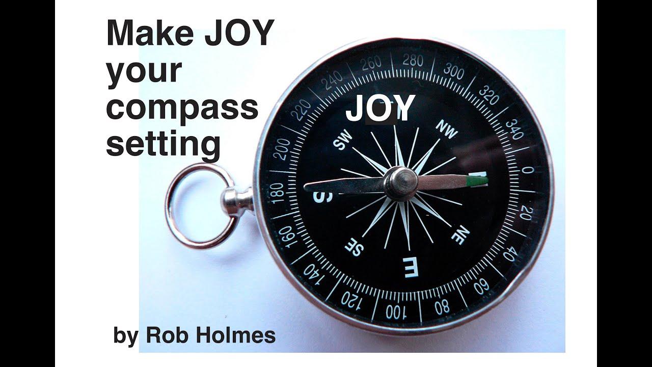 Make JOY your compass setting!
