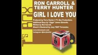 Ron Carroll & Terry Hunter - Girl I Love You (Terry Hunter