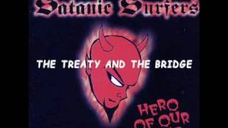 Watch Satanic Surfers The Treaty And The Bridge video