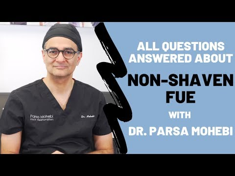 Non-Shaven FUE (Long Hair) Questions with Dr. Parsa Mohebi