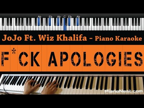 JoJo Ft. Wiz Khalifa - Fuck Apologies - Piano Karaoke / Sing Along / Cover with Lyrics