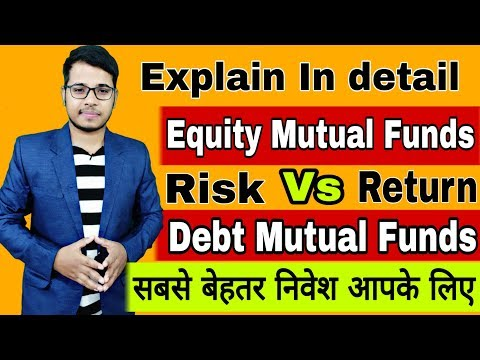 Equity Mutual Funds Vs Debt Mutual Funds Investment | Best Mutual Funds Investment | Equity vs Debt