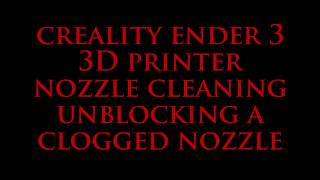 Creality Ender 3 Blocked Nozzle Cleaning 3D Printer