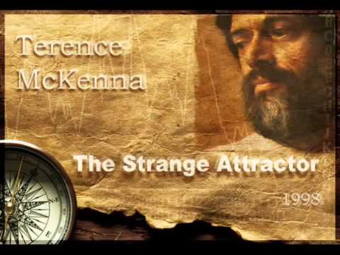Terence McKenna  The Strange Attractor