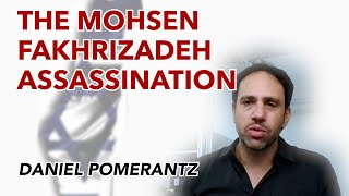 The Mohsen Fakhrizadeh assassination