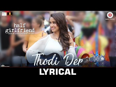 Thumbnail: Thodi Der - Lyrical | Half Girlfriend | Arjun K & Shraddha K |Farhan Saeed & Shreya Ghoshal |Kumaar