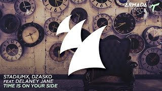 Stadiumx, Dzasko feat. Delaney Jane - Time Is On Your Side (Original Mix)