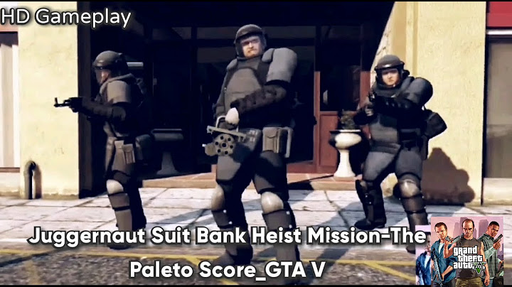 gta v  juggernaut suit bank heist missionthe paleto score gta 5 gameplaybank robbery experience