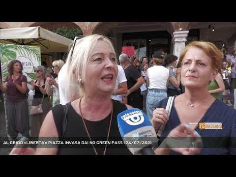 AL GRIDO «LIBERTA'» PIAZZA INVASA DAI NO GREEN PASS | 24/07/2021