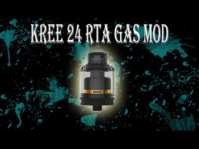 Kree 24 RTA Gas Mod